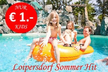 € 1,- Summer Special in Loipersdorf